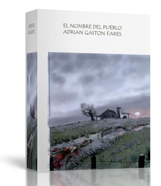 El nombre del pueblo - Novela - Adrián Gastón Fares 2018.jpg