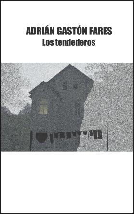 Los tendederos recolección de relatos de Adrián Gastón Fares